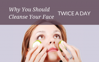 Why You Should Cleanse Your Face Twice a Day