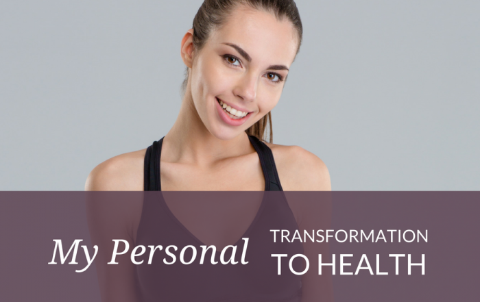 My Personal Transformation to Health