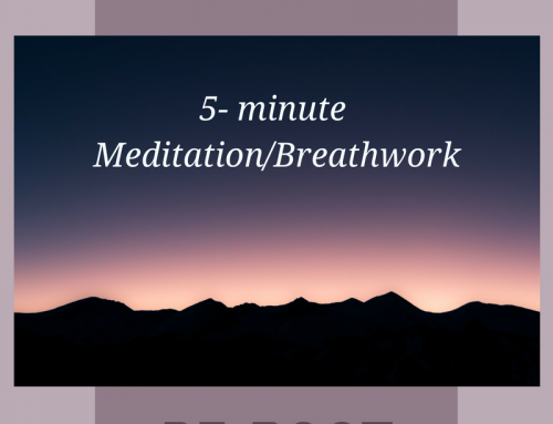 5-Minute Meditation/Breathing Re-Boot